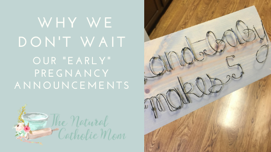 "Why We Don't Wait – Our ""Early"" Pregnancy Announcements"