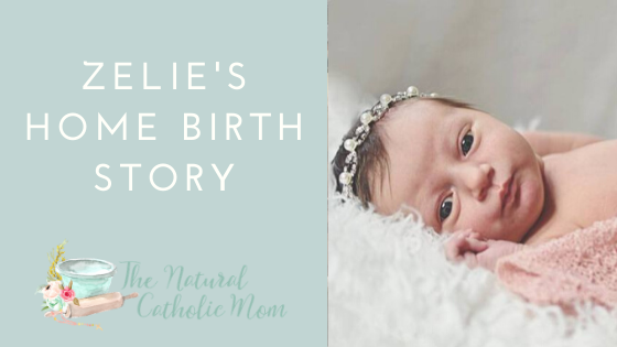Zelie's Home Birth Story