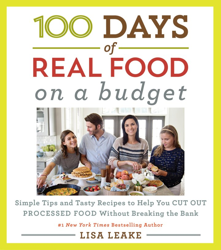 100 Days of Real Food: On A Budget {New Recipe Included!}