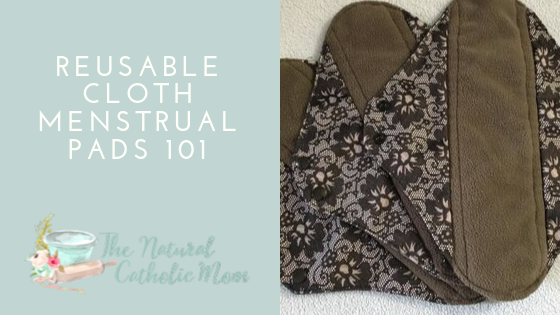 Reusable Cloth Menstrual Pads 101