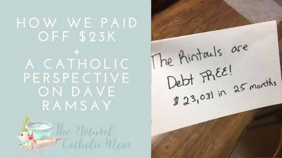 How We Paid Off $23K + A Catholic Perspective on Dave Ramsay