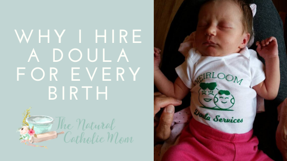 Why I Hire A Doula For Every Birth