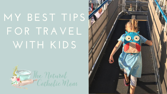 My Best Tips for Traveling With Kids