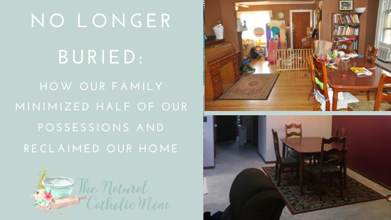 No Longer Buried: How Our Family Minimized Half of Our Possessions and Reclaimed Our Home