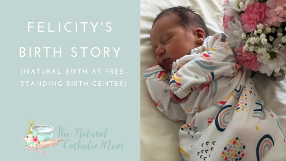 Felicity's Birth Story {Natural Birth at Free-standing Birth Center}