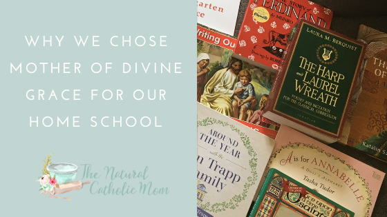 Why We Chose Mother of Divine Grace for OurHomeschool